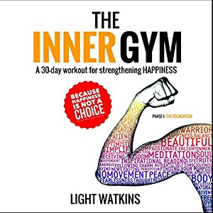 The Inner Gym by Light Watkins