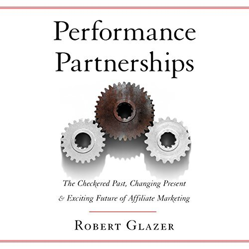 "Robert Glazer releases ""Performance Partnerships"" audiobook narrated by Greg Tremblay"