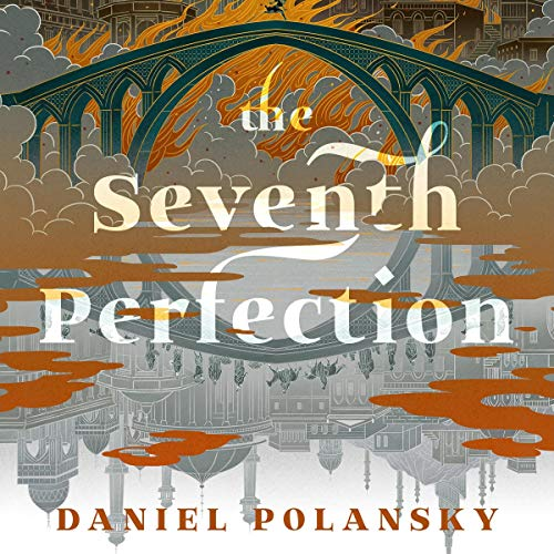 "RELEASE – ""The Seventh Perfection"" by Daniel Polansky"