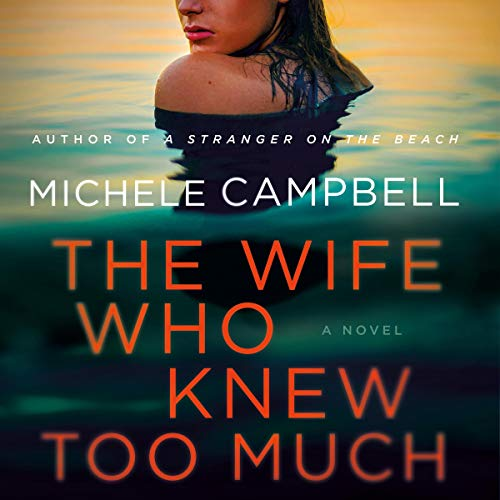 """RELEASE – """"The Wife Who Knew Too Much: A Novel"""" by Michele Campbell"""