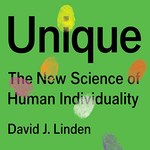 """RELEASE – """"Unique: The New Science of Human Individuality"""" by David J Linden"""