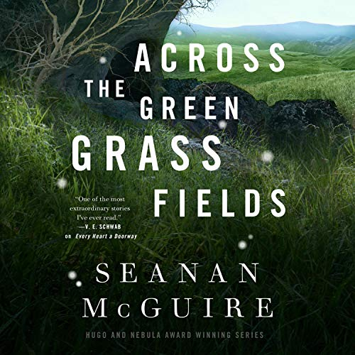 "RELEASE – ""Across the Green Grass Fields: Wayward Children"" by Seanan McGuire"