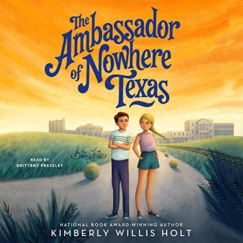 "RELEASE – ""The Ambassador of Nowhere Texas"" by Kimberly Willis Holt"