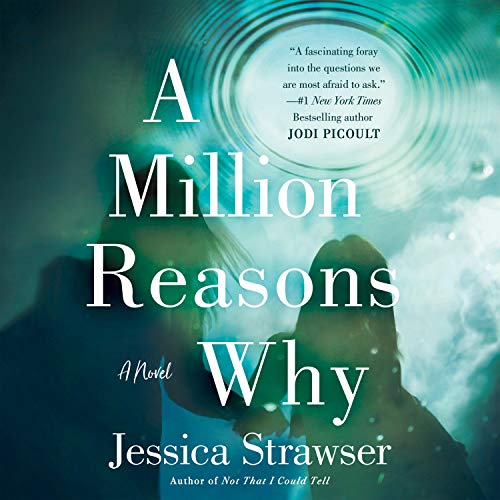 """RELEASE – """"A Million Reasons Why: A Novel"""" by Jessica Strawser"""
