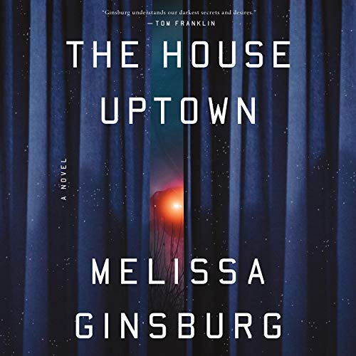 """RELEASE – """"The House Uptown: A Novel"""" by Melissa Ginsburg"""