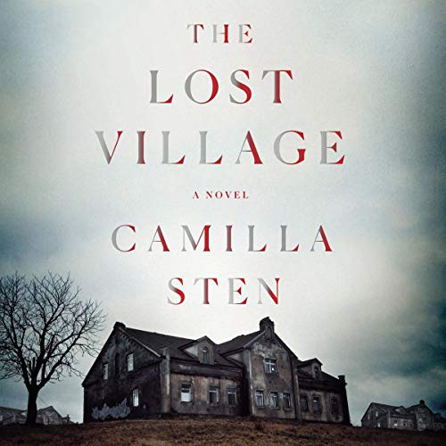 """RELEASE – """"The Lost Village: A Novel"""" by Camilla Sten"""